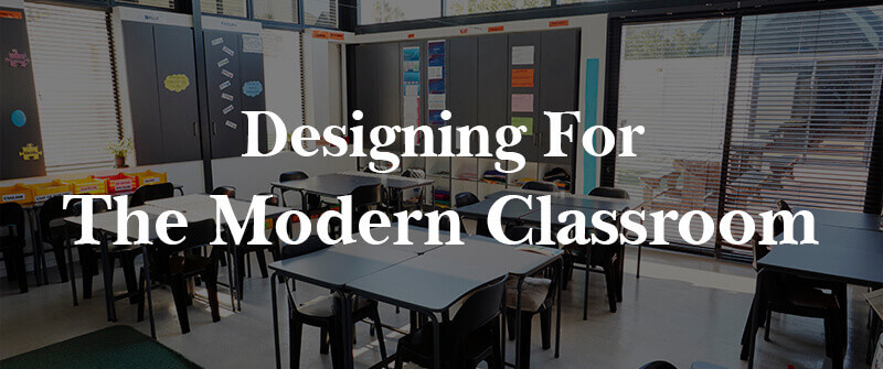 designing for the modern classroom